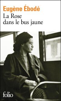 La rose dans le bus jaune - Eugène Ebodé